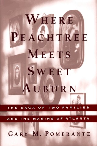 9780684807171: Where Peachtree Meets Sweet Auburn: The Saga of Two Families and the Making of Atlanta