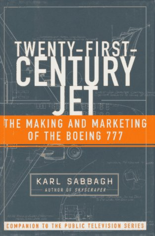 9780684807218: 21st Century Jet: The Making and Marketing of the Boeing 777