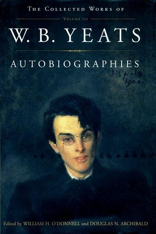 9780684807287: W.B. Yeats: Autobiographies