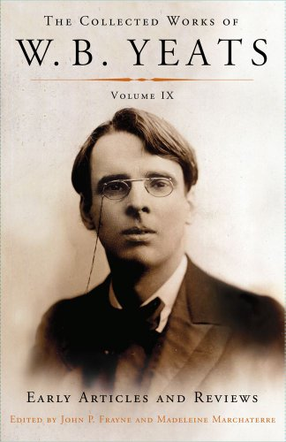 9780684807300: The Collected Works of W.B. Yeats Volume IX: Early Articles and Reviews: Uncollected Articles and Reviews Written Between 1886 and 1900
