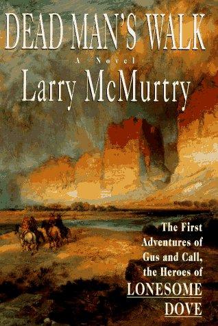 Dead Man's Walk: McMurtry, Larry