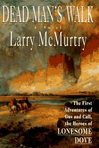Dead Man's Walk The First Adventures of: McMurtry, Larry