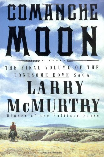 Comanche Moon: McMurtry, Larry