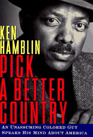 9780684807553: PICK A BETTER COUNTRY: An Unassuming Colored Guy Speaks His Mind About America