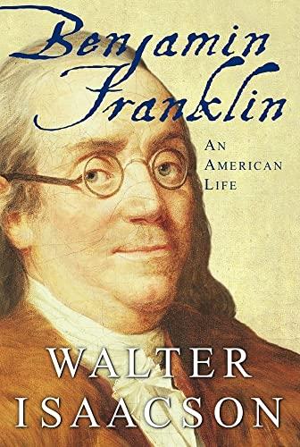 Benjamin Franklin : An American Life: Isaacson, Walter