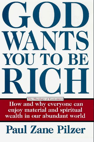 9780684807676: God Wants You to be Rich: A Theology of Economics - How and Why Everyone Can Enjoy Material and Spiritual Wealth in Our Abundant World