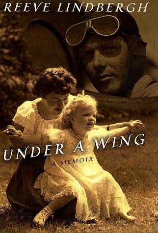 Under a Wing: A Memoir: Reeve Lindbergh