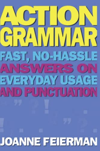 Action Grammar: Fast, No-Hassle Answers on Everyday: Feierman, Joanne