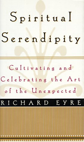 9780684807867: Spiritual Serendipity: Cultivating and Celebrating the Art of the Unexpected