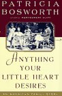 Anything Your Little Heart Desires: An American Family Story: Bosworth, Patricia