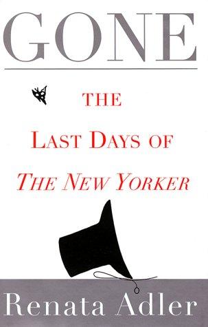 Gone: The Last Days of The New: Renata Adler