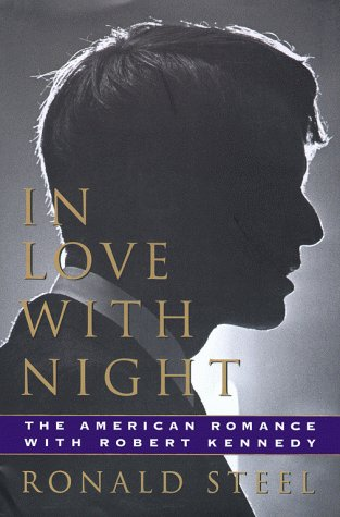 9780684808291: In Love With Night: The American Romance With Robert Kennedy