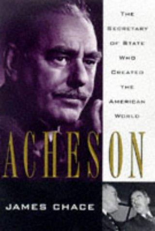 9780684808437: Acheson: Secretary Of State Who Created American World