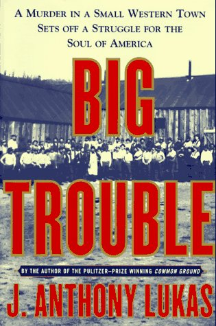 9780684808581: Big Trouble: A Murder in a Small Western Town Sets Off a Struggle for the Soul of America