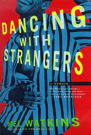 Dancing With Strangers: A Memoir: Watkins, Mel;Targ, Roz