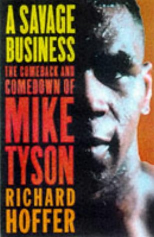 A Savage Business The Comeback and Comedown: Hoffer, Richard