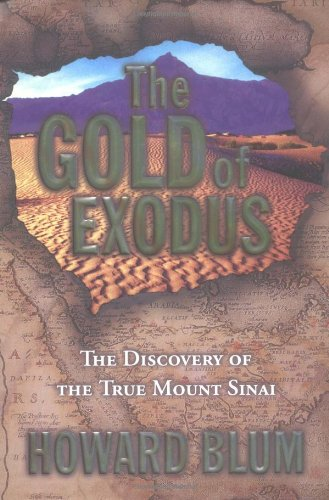 9780684809182: The Gold of Exodus: The Discovery of the True Mount Sinai