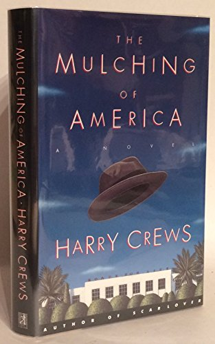 The Mulching of America * SIGNED * (FIRST EDITION): Crews, Harry