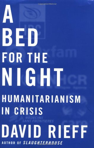 9780684809779: A Bed for the Night: Humanitarianism in Crisis