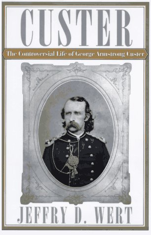 9780684810430: CUSTER: The Controversial Life of George Armstrong Custer