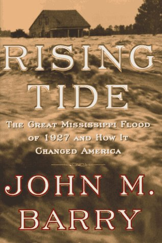 RISING TIDE: THE GREAT MISSISSIPPI FLOOD OF 1927 AND HOW IT CHANGED AMERICA.