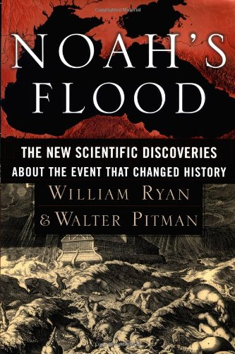 9780684810522: Noah's Flood: The New Scientific Discoveries About the Event that Changed History