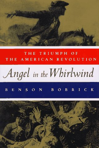 9780684810607: Angel in the Whirlwind: The Triumph of the American Revolution