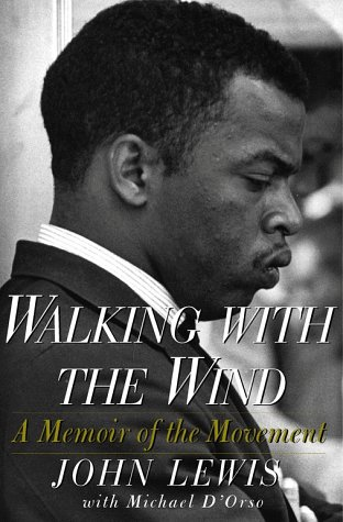 Walking with the Wind. A Memoir of: John Lewis with