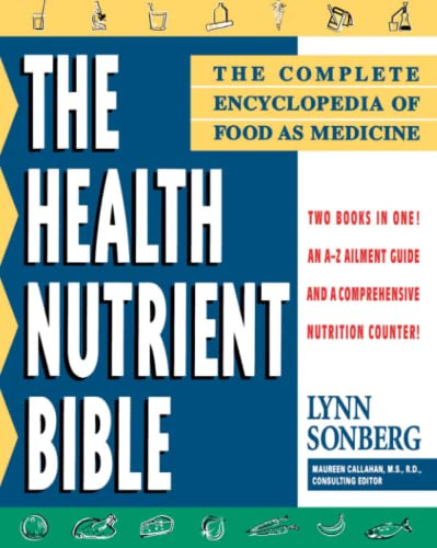 9780684810713: Health Nutrient Bible: The Complete Encyclopedia of Food as Medicine
