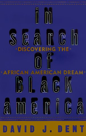 In Search of Black America : Discovering the African American Dream