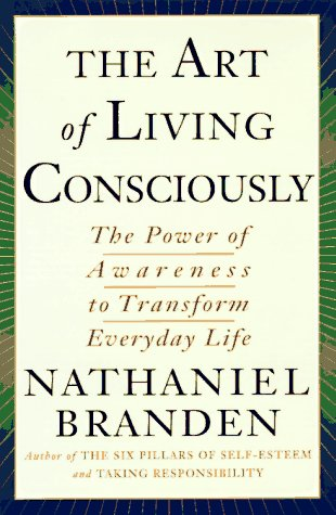 9780684810843: The ART OF LIVING CONSCIOUSLY: The Power of Awareness to Transform Everyday Life