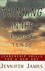 9780684810980: THINKING IN THE FUTURE TENSE: Leadership Skills for a New Age