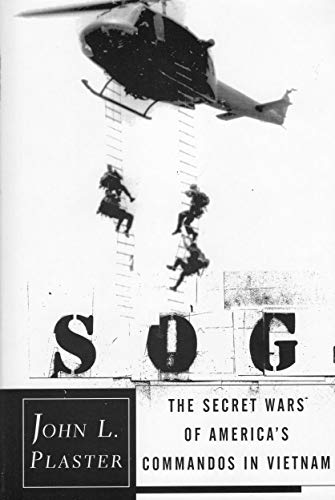 SOG: The Secret Wars of America's Commandos: John L. Plaster