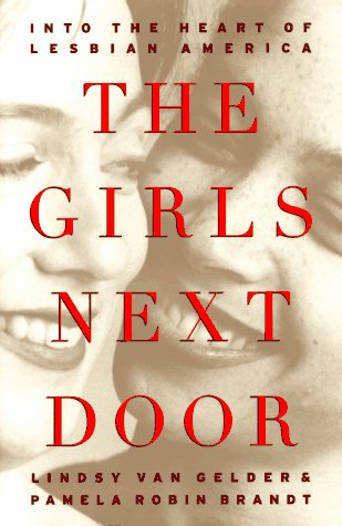 9780684811185: GIRLS NEXT DOOR: Into the Heart of Lesbian America