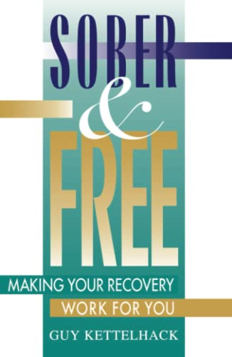 9780684811208: Sober and Free: Making Your Recovery Work for You