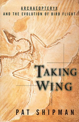 9780684811314: The Taking Wing: Archaeopteryx and the Evolution of Bird Flight