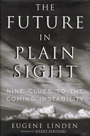 9780684811338: The Future in Plain Sight: Nine Clues to the Coming Instability