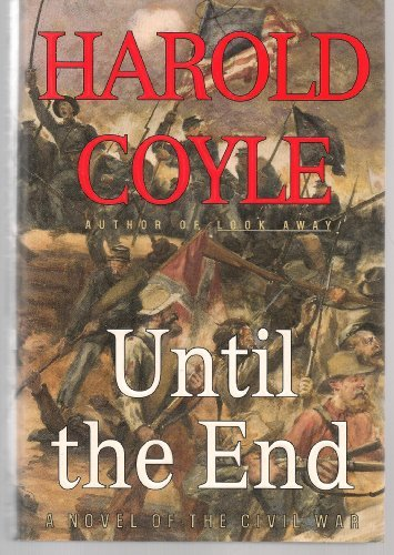 9780684811406: UNTIL THE END: A Novel of the Civil War