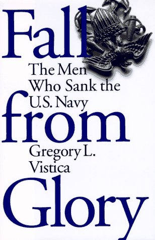 9780684811505: Fall from Glory: The Men Who Sank the U.S. Navy