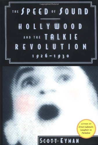 9780684811628: The Speed of Sound: Hollywood and the Talkie Revolution 1926-1930