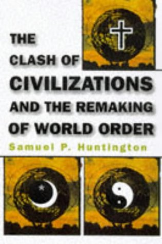 9780684811642: The Clash of Civilizations and the Remaking of World Order
