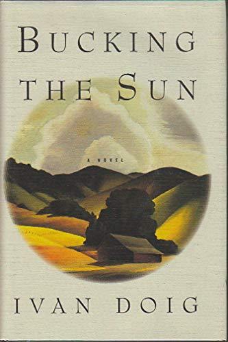 BUCKING THE SUN.: Doig, Ivan.
