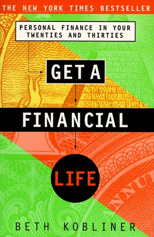 9780684812137: Get a Financial Life: Personal Finance in Your Twenties and Thirties