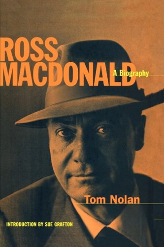 Ross Macdonald: A Biography: Nolan, Tom