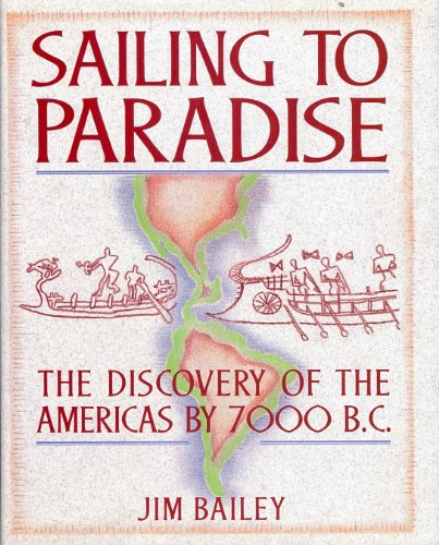 9780684812977: Sailing to Paradise: The Discovery of the Americas by 7000 B. C.