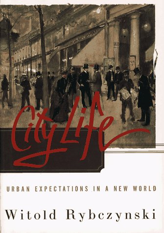 9780684813028: City Life: Urban Expectations in a New World