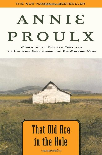 THAT OLD ACE IN THE HOLE: Proulx, Annie