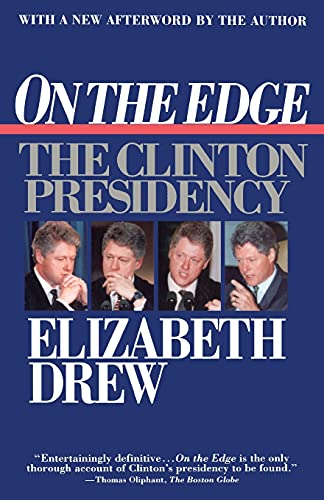 On the Edge: The Clinton Presidency: Drew, Elizabeth