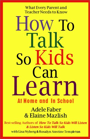 How to Talk So Kids Can Learn (9780684813332) by Mazlish, Elaine; Faber, Adele