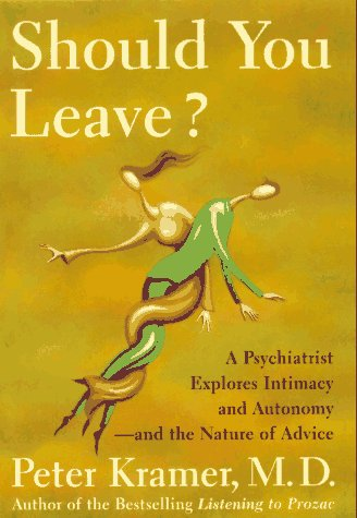 9780684813431: Should You Leave? A Psychiatrist Explores Intimacy and Autonomy -- and the Nature of Advice